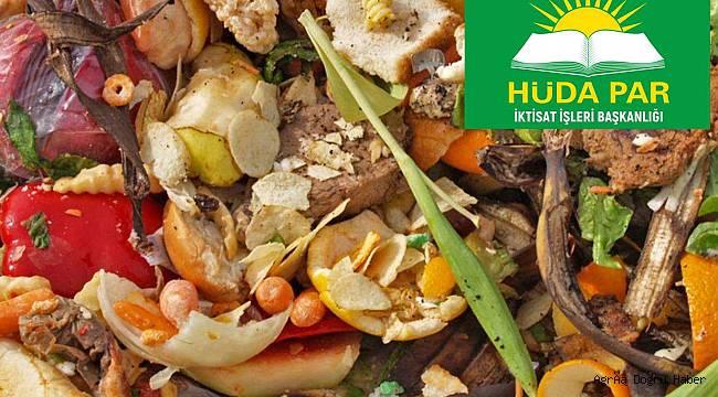 HÜDA PAR Türkiye ve dünyada yaşanan gıda israfına dikkat çekti